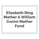 Elizabeth Ring Mather & William Gwinn Mather Fund